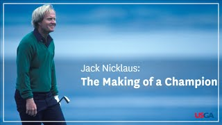 Jack Nicklaus: The Making of a Champion
