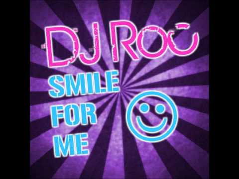 Smile for Me (Song) by DJ Roc