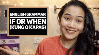 Grade 8 English |IF or WHEN? Kung o Kapag?  | Team Lyqa
