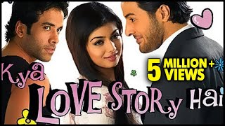 Kya Love Story Hai Full Movie  Tusshar Kapoor Ayesha Takia  Bollywood Romantic Comedy Movie