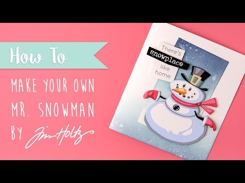 Make Your Own Mr Snowman - Sizzix