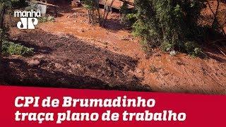 CPI de Brumadinho traça plano de trabalho do colegiado