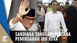 Wacana Pemindahan Ibu Kota Indonesia, Sandiaga Uno Beri Tanggapan