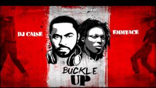 Dj Caise Ft Emmy Ace - Buckle Up