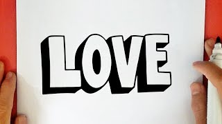 COMMENT DESSINER LOVE EN 3D