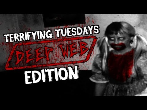 Terrifying Tuesdays: DEEP WEB EDITION!