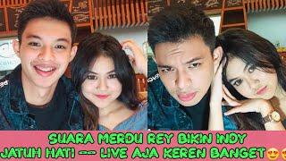 SUARA REY MBAYANG BIKIN INDY JATUH CINTA 😍 - SUARA LIVE NYA BAGUSSSSS BANGET !!!!