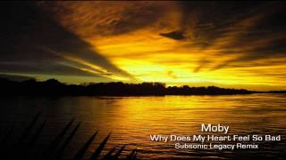 Moby - Why Does My Heart Feel So Bad? (Subsonic Legacy Remix)