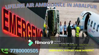 Inquire Lifeline Air Ambulance in Jabalpur for Patient Shifting