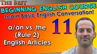 011 - a/an vs. the (Rule 2) English Articles - Beginning English Lesson - Basic English Grammar