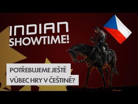 Potřebujeme ještě vůbec hry česky? - INDIAN SHOWTIME #17