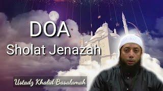 Doa Sholat Jenazah- Ustadz Khalid Basalamah