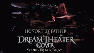 Honor Thy Father - Dream Theater Cover - Scenes From a Dream - DRUM CAM