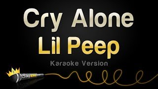 Lil Peep   Cry Alone (Karaoke Version)