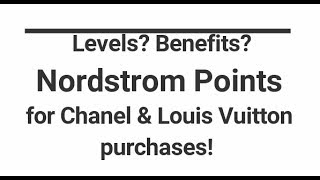 Nordstrom points for Chanel/Louis Vuitton purchases!