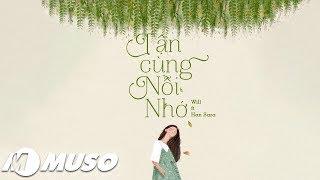 TẬN CÙNG NỖI NHỚ (#TCNN) | WILL X HAN SARA | MUSIC LYRICS VIDEO