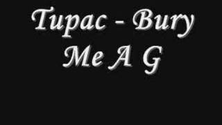Tupac - Bury Me A G *Lyrics