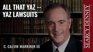 All That Yaz — Yaz Lawsuits
