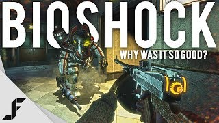 Why was Bioshock so good?
