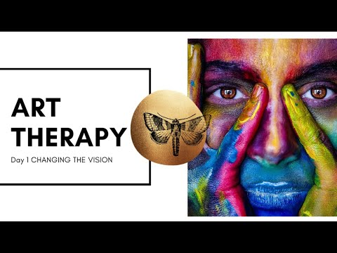 ART THERAPY ONLINE CLASSES - DAY 1 CHANGING THE VISION