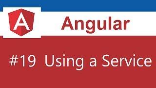 Angular Tutorial - 19 - Using a Service