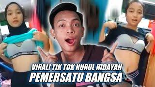 VIRAL HANGAT!! TIK TOK NURUL HIDAYAH - TIK TOK PEMERSATU BANGSA