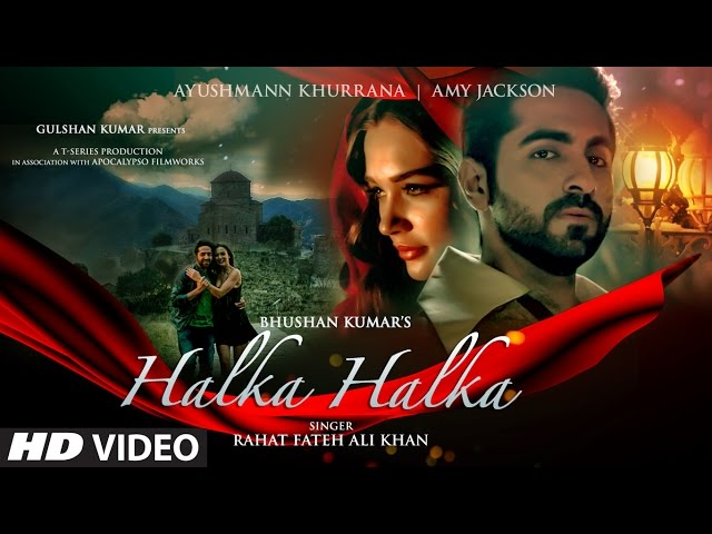HALKA HALKA Full Video Song | Ft. Ayushmann Khurrana & Amy Jackson