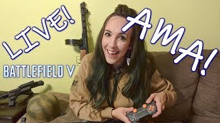 LIVE: Ask Us Anything while we play Battlefield V [Jet DesertFox & Unicorn Leah]