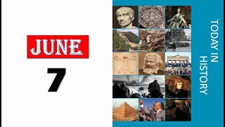 TODAY IN HISTORY - 07 JUNE - ON THIS DAY HISTORICAL EVENTS - Download this Video in MP3, M4A, WEBM, MP4, 3GP