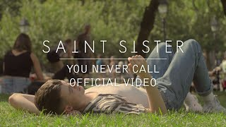Saint Sister   You Never Call