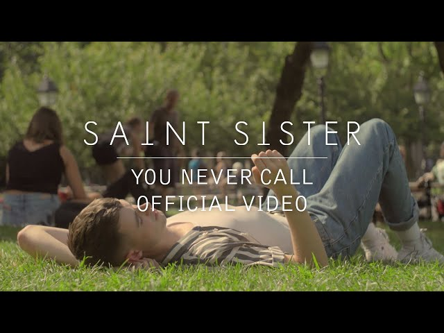 You Never Call - Saint Sister