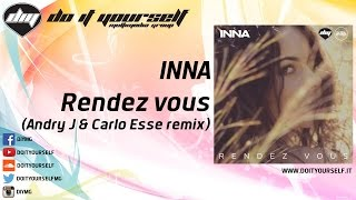 INNA - Rendez vous (Andry J & Carlo Esse remix) [Official]