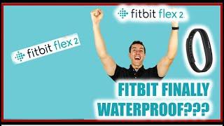 FITBIT WATERPROOF FINALLY?? Fitbit Flex 2 Review