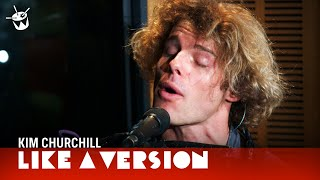 Kim Churchill covers Sticky Fingers 'Just For You' for Like A Version