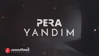 PERA - Yandım (Lyric Video)