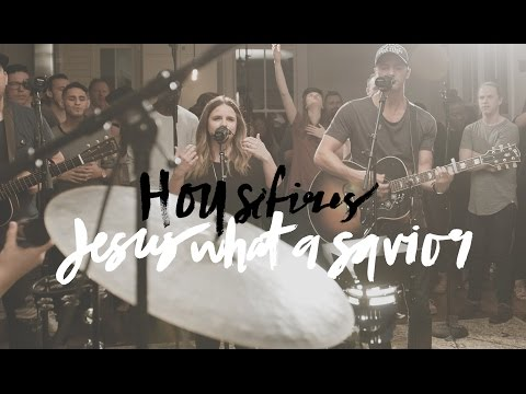 Housefires - Jesus What A Savior  (feat. Kirby Kaple) Mp3