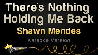Shawn Mendes   There's Nothing Holding Me Back (Karaoke Version)