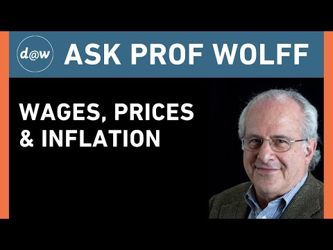 Ask Prof Wolff: Wages, Prices & Inflation
