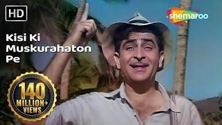 Kisi Ki Muskurahaton Pe Ho Nisar | Raj Kapoor | Anari