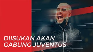 Manchester City Dihukum UEFA, Pep Guardiola Diisukan akan Gabung Juventus
