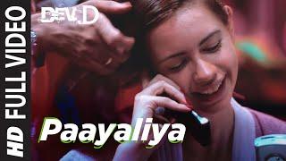 Paayaliya Full Video   Dev D   Abhay Deol, Kalki Koechlin   Shruti Pathak   Amit Trivedi