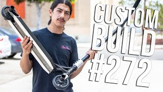Custom Build #272 (ft. Pepito Rodriguez) │ The Vault Pro Scooters