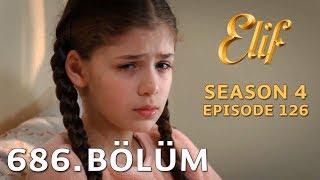 Elif 686. Bölüm | Season 4 Episode 126