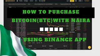 How to Purchase Bitcoin (BTC) with Naira (NGN) Using Binance Exchange App