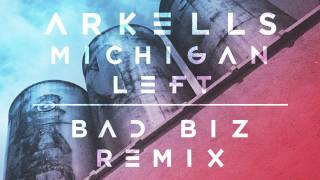 Arkells - Michigan Left (Bad Biz Remix)