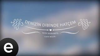 Denizin Dibinde Hatçem - Yedi Karanfil (Seven Cloves) - Official Audio - Esen Müzik #esenmüzik