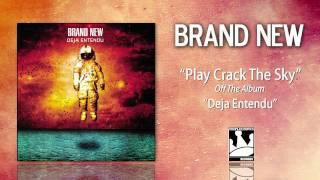 "Brand New ""Play Crack The Sky"""