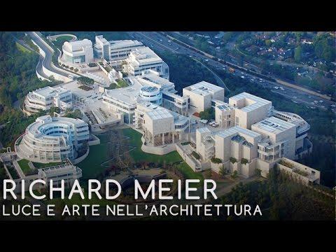 09 - RICHARD MEIER - Luce e arte nell'architettura - Claudia Conforti