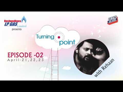 Episode 2 | Basundhara LP Gas Presents Turning Point | REHAAN | ABC Radio 89 2 FM