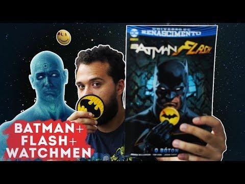 O Bóton: Batman & Flash | Watchmen + DC Renascimento | Crossover de realidades